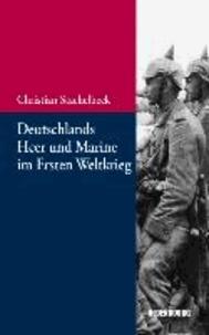 Deutschlands Heer und Marine im Ersten Weltkrieg.