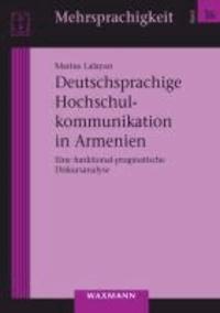Deutschsprachige Hochschulkommunikation in Armenien - Eine funktional-pragmatische Diskursanalyse.
