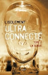 Deux Cent Cinquante Et Un - L'Isolement Ultra Connecté - La survie - Tome 2.