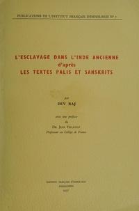 Dev Raj - L'esclavage dans l'Inde ancienne d'après les textes palis et sanskrits.