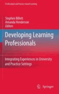 Stephen Billett - Developing Learning Professionals - Integrating experiences in university and practice settings.