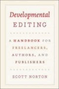 Developmental Editing - A Handbook for Freelancers, Authors, and Publishers.