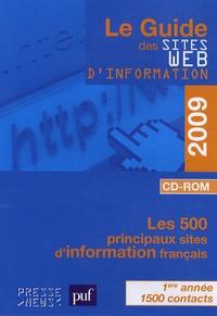 Développement Presse Médias - Le Guide des sites Web d'information 2009 - Les 500 principaux sites d'information français. 1 Cédérom