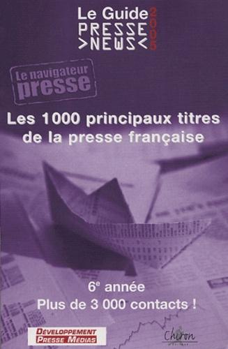 Développement Presse Médias - Le Guide Presse News 2005.