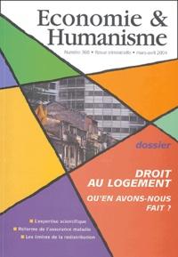 Gilles Desrumaux et Claude Royon - Economie & Humanisme N° 368, Mars-Avril 2 : Droit au logement - Qu'en avons-nous fait ?.