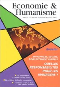 Vincent Berthet et Pierre-Yves Gomez - Economie & Humanisme N° 370, Octobre 2004 : Entreprises, société, développement durable - Quelles responsabilités pour les managers ?.