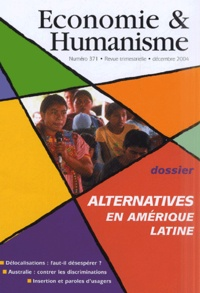 Vincent Berthet - Economie & Humanisme N° 371, Décembre 200 : Alternatives en Amérique latine.