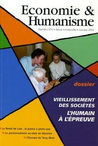 Vincent Berthet et Joëlle Gaymu - Economie & Humanisme N° 374, Octobre 2005 : Vieillissement des sociétés - L'humain à l'épreuve.