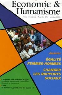 Vincent Berthet et Elisabeth Hofmann - Economie & Humanisme N° 378, Octobre 2006 : Egalité femmes-hommes - Changer les rapports sociaux.