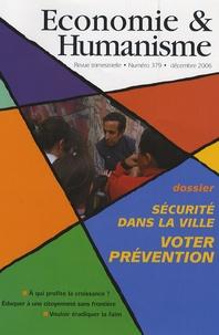 Vincent Berthet et Philippe Merlant - Economie & Humanisme N° 379, Décembre 200 : Sécurité dans la ville : Voter prévention.