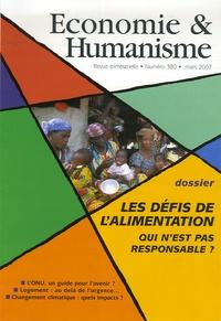 Guillaume Dhérissard et Dominique Viel - Economie & Humanisme N° 380, Mars 2007 : Les défis de l'alimentation - Qui n'est pas responsable ?.