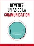 Devenez un as de la communication.