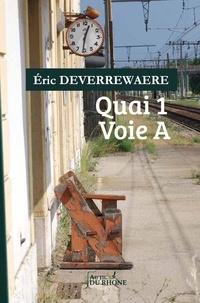Deverrewaerre Eric - Quai 1 Voie A.