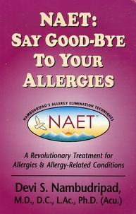 Devi-S Nambudripal - NAET : Say Good-Bye to Your allergies.