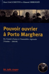 Devi Sacchetto et Gianni Sbrogio - Pouvoir ouvrier à Porto Marghera - Du comité d'usine à l'assemblée régionale (Vénétie, 1960-80). 1 DVD
