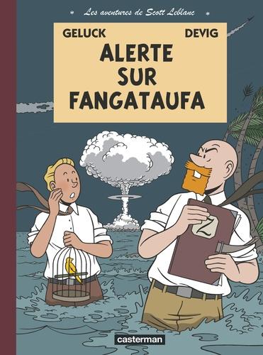 Les aventures de Scott Leblanc Tome 1 Alerte sur Fangataufa