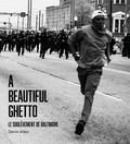 Devin Allen - A Beautiful Ghetto - Le soulèvement de Baltimore.