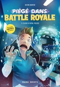 Devin Hunter - Piégé dans Battle Royale Tome 1 : Clash à Fatal Field.