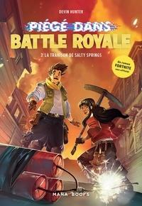 Devin Hunter - Piégé dans Battle Royale Tome 3 : La trahison de Salty Springs.