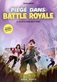 Devin Hunter - Piégé dans Battle Royale Tome 5 : La lutte pour Dusty Divot.