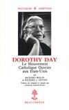 Devine et  Wolff - Dorothy Day - Le mouvement catholique ouvrier aux Etats-Unis.
