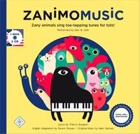 Devon Graves et Josh Renton - Zanimomusic - Zany animal sing toe-tapping tunes for tots!. 1 CD audio