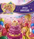 Devra Speregen et Mary Man-Kong - Barbie Dreamtopia  : Joyeux anniversaire.