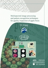 Devrim Unay et  Similar - Multispectral image processing and pattern recognition techniques for quality inspection of apple fruits.