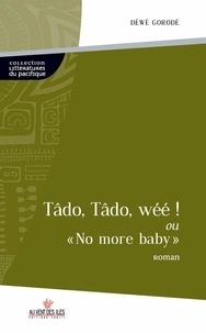 """Déwé Gorodé - Tâdo, Tâdo, wéé ! - Ou """"No more baby""""."""