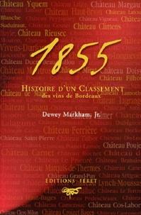 Dewey Jr Markham - 1855, Histoire d'un classement des vins de Bordeaux.