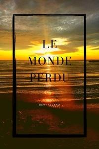 Dewi Allano - Le Monde Perdu.