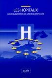 Dexia - Les hopitaux dans quinze pays de l'Union europeenne - Avec un dépliant.