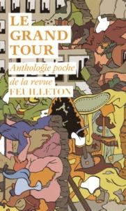Dexter Filkins et Michael Lewis - Le grand tour - Anthologie.