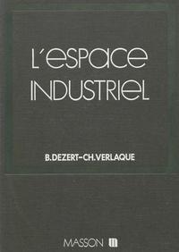 Dezert - L'Espace industriel.