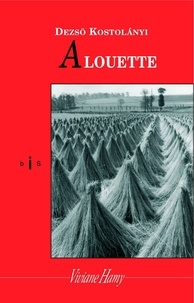 Dezsö Kosztolanyi - Alouette.