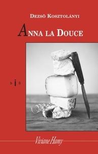 Dezsö Kosztolanyi - Anna la Douce.