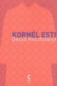 Dezsö Kosztolanyi - Kornel Esti.