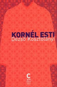 Dezsö Kosztolanyi - Kornél esti.
