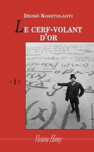 Dezsö Kosztolanyi - Le cerf-volant d'or.