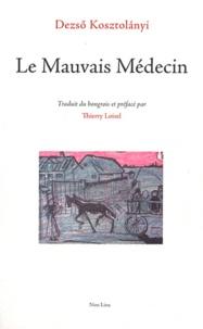 Dezsö Kosztolanyi - Le Mauvais Médecin - Suivi de Baignade et de Chant pour un enfant malade.
