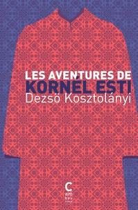 Dezsö Kosztolanyi - Les aventures de Kornél Esti.