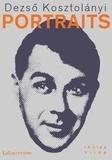 Dezsö Kosztolanyi - Portraits.