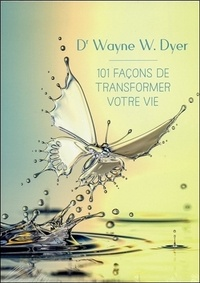 Wayne-W Dyer - 101 façons de transformer votre vie. 1 CD audio MP3