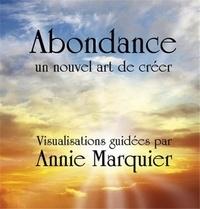 Annie Marquier - Abondance - Un nouvel art de créer.