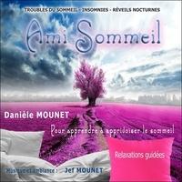 Danièle Mounet - Ami sommeil - Pour apprendre à apprivoiser le sommeil. 1 CD audio