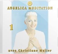 Christiane Muller - Angelica Méditation - Tome 1, CD Audio.