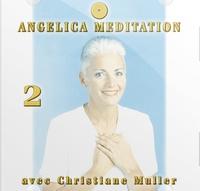 Christiane Muller - Angelica Méditation - Tome 2, CD Audio.