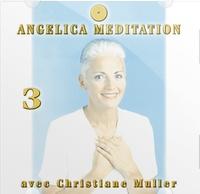 Christiane Muller - Angelica Méditation - Tome 3, CD Audio.