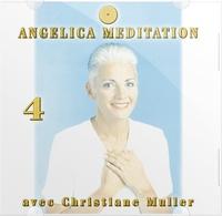 Christiane Muller - Angelica Méditation - Tome 4. 1 CD audio