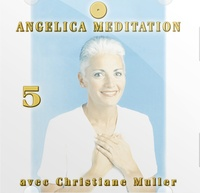 Christiane Muller - Angelica Méditation - Tome 5, CD Audio.